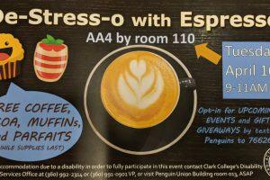 Destresso with espresso AA$ room 110 9am to 11am April 16